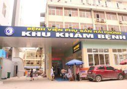 Bệnh viện Phụ sản Hải Phòng: Tòa nhà Trung tâm Sơ sinh đi vào hoạt động từ ngày 22/04/2020